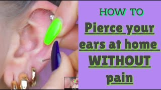 How to pierce your ears at home WITHOUT pain | helle.beauty