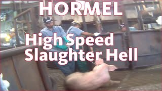 Hormel: USDA-Approved High Speed Slaughter Hell