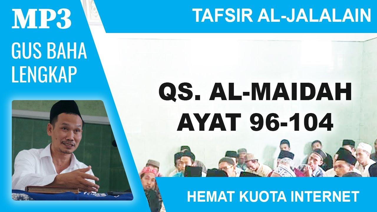 MP3 Gus Baha Terbaru # Tafsir Al-Jalalain # Al-Maidah 96