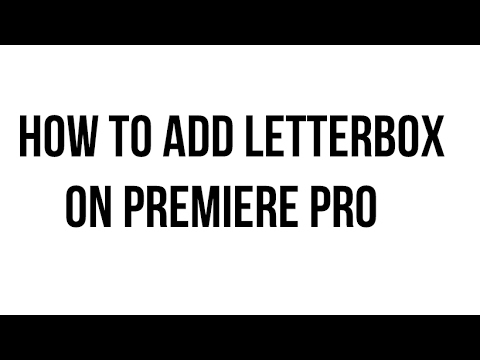 How to add letterbox on premiere pro youtube how to add letterbox on premiere pro spiritdancerdesigns Choice Image