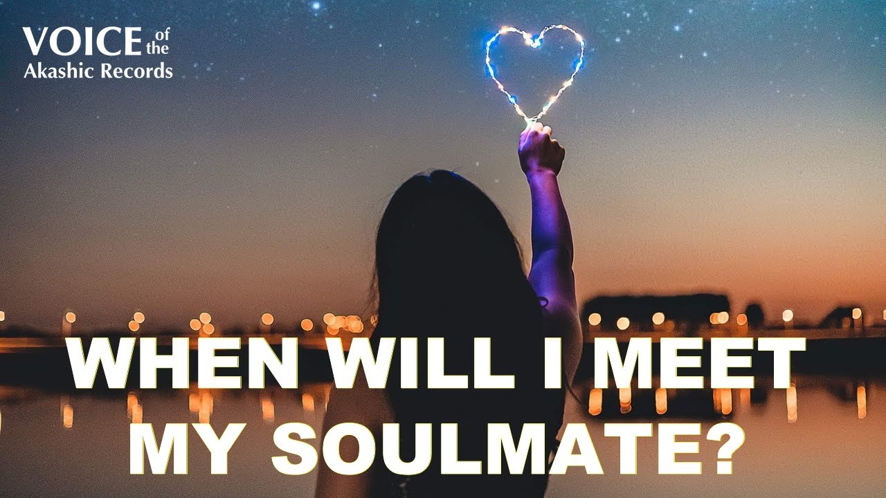 And i soulmate my where when meet will When Will