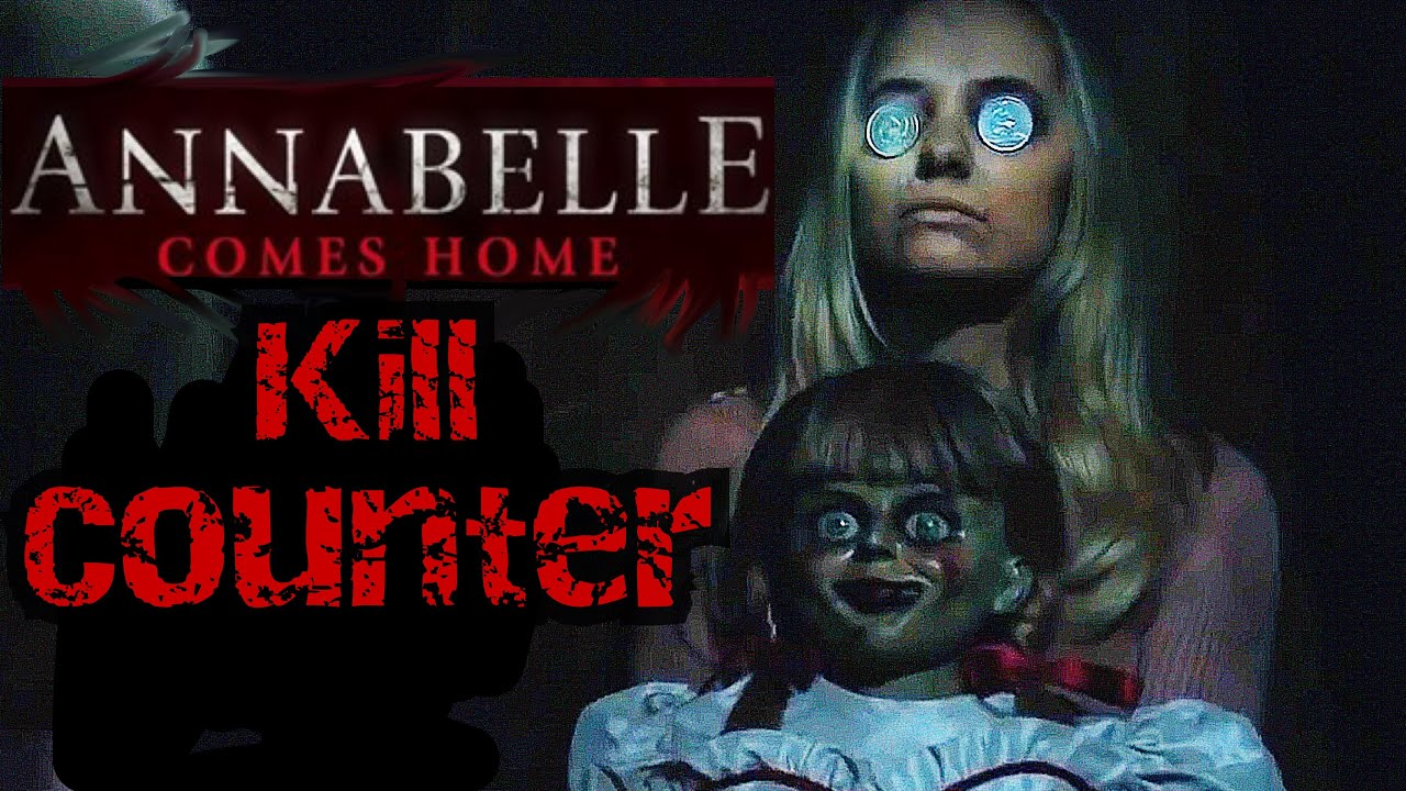 Annabelle Comes Home 2019 Kill Count Youtube