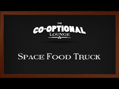 The Co-Optional Lounge plays Space Food Truck [strong langua