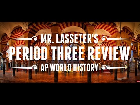 AP World History Exam - Period 3 Review (2/3) - Key Concept 3.2