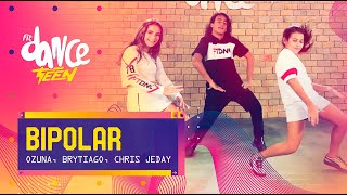 Bipolar Ozuna, Brytiago, Chris Jeday FitDance Teen Coreograf a Dance.mp3