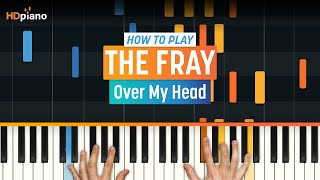 """""""Over My Head"""" by The Fray 