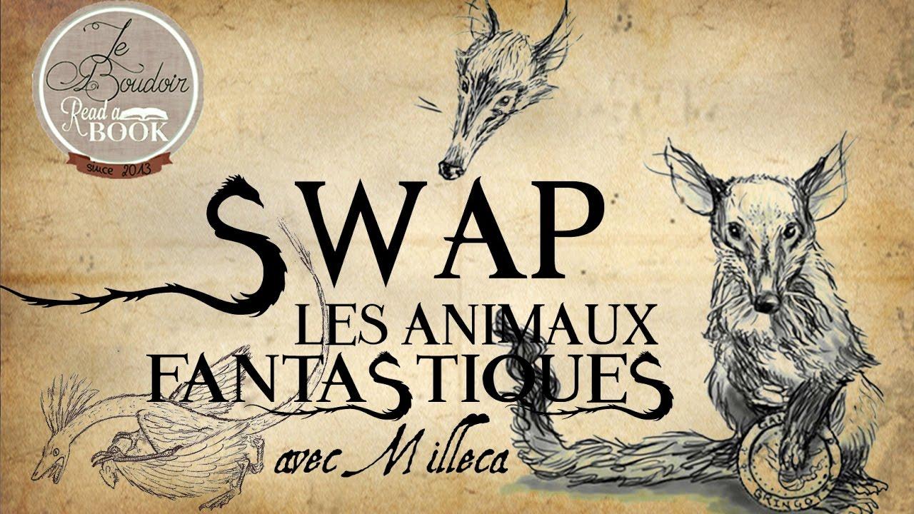 Swap Les Animaux Fantastiques Avec Milleca Youtube