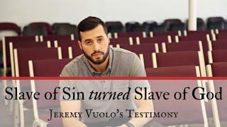 Download Slave of Sin turned Slave of God: Jeremy Vuolo's Testimony