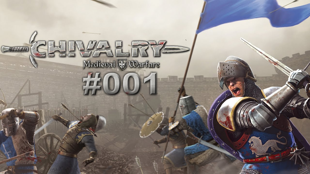 Chivalry Medieval Warfare 001 Gln Let S Play Chivalry Medieval Warfare Deutsch Youtube