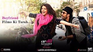 Ae Dil Hai Mushkil | Boyfriend Filmo Ki Tarah | Anushka Sharma | Ranbir Kapoor