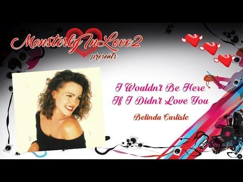 Belinda Carlisle - I Wouldn't Be Here If I Didn't Love You (1996)