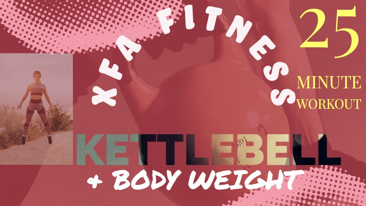 25 Minute Kettlebell And Body Weight Workout. XFA Fitness. Quick And Intense.