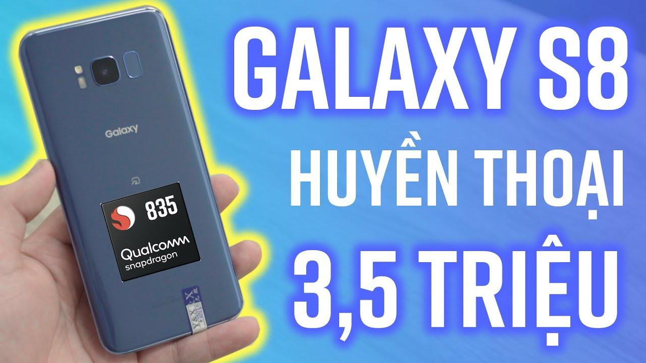 Huyền thoại Galaxy S8 nay vẫn 3,5 triệu: đẹp, Snap 835, màn 2K