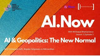#AINow | Episode 3 | Season 1 | AI and Geopolitics: The New Normal