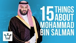 15 Things You Didn't Know About Mohammad Bin Salman Al Said
