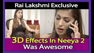 3D Effects In Neeya 2 Was Awesome Rai Lakshmi Exclusive