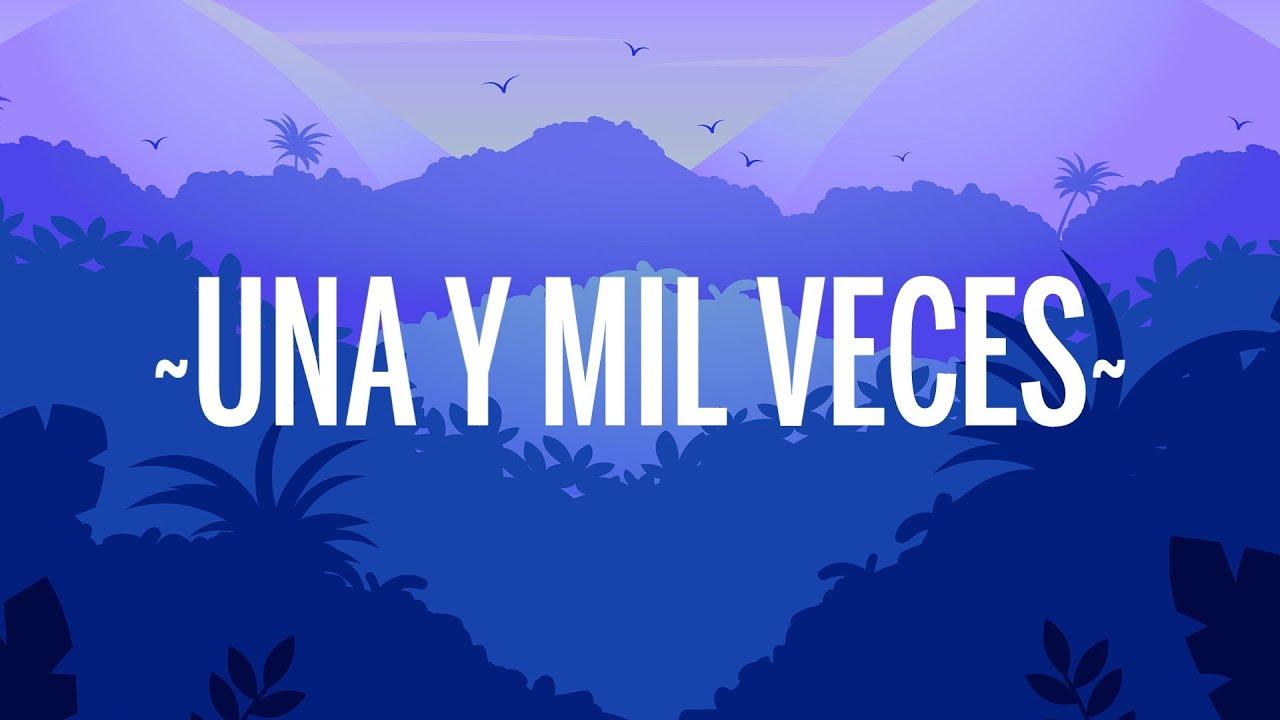 MYA, Mau y Ricky - Una y Mil Veces (Letra/Lyrics)