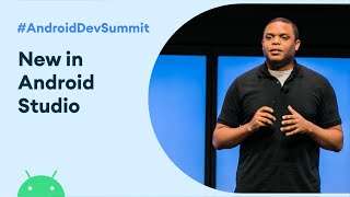 What's New in Android Studio (Android Dev Summit '19)
