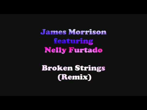 James Morrison feat. Nelly Furtado - Broken Strings (Remix)