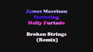 James Morrison feat. Nelly Furtado - Broken Strings (Remix)