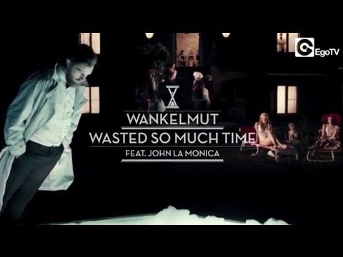 WANKELMUT - Wasted So Much Time (Official Video) Ft John LaMonica