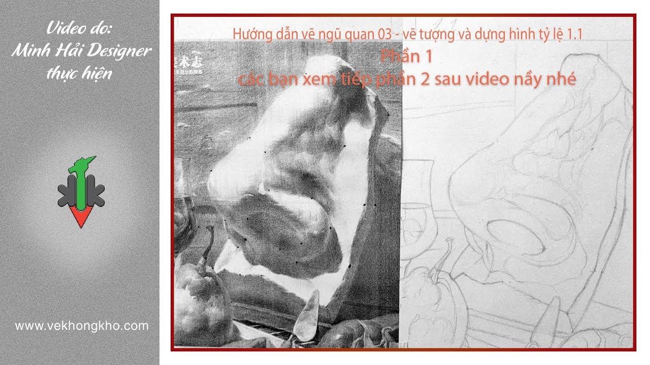 Hướng dẫn vẽ tượng ngũ quan 03 – phần 1- vẽ không khó