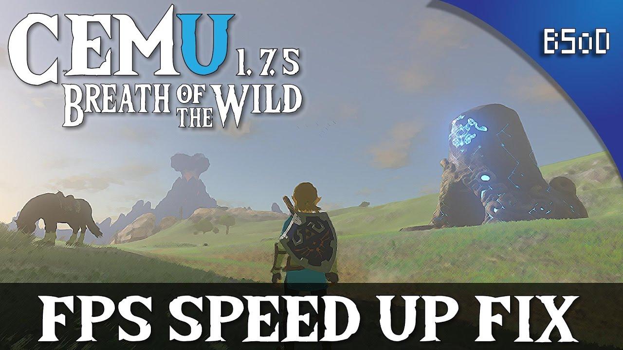 Cemu 1 7 5 | FPS Speed Up Fix | Zelda Breath of the WIld