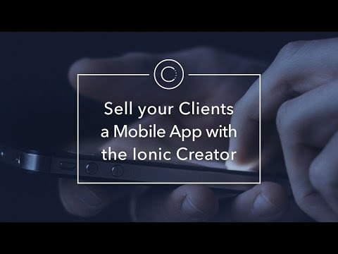 Sell your Client a Mobile App with Ionic Creator