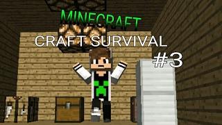 MINECRAFT - CRAFT SURVIVAL - #3