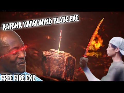 Download FREE FIRE.EXE - KATANA WHIRLWIND BLADE.EXE