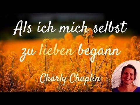 Mich zu selbst lieben als anfing ich Charlie Chaplin