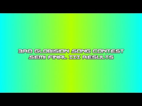 3rd Globision Song Contest: Semi Final III Results (FULL)