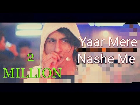 Yaar Mere Nashe Me 1 Raj New Rapping Song 2018 Ft