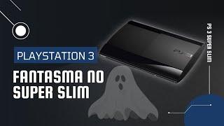 Fantasma no PS3 Super Slim
