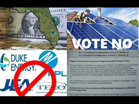 Big Energy Florida Wants to SQUASH Solar Power (VOTE NO Constitutional Amendment 1 Section 29 2016)