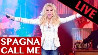 SPAGNA - Call Me / Live dans les années bonheur