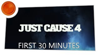 Just Cause 4 - First 30 Minutes - Xbox One