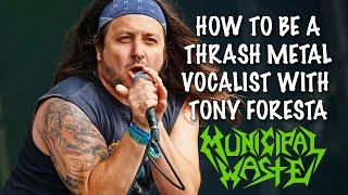 How To Be A Thrash Metal Vocalist w/TONY FORESTA