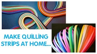 how to make quilling strips at home # easy quilling strips DIY