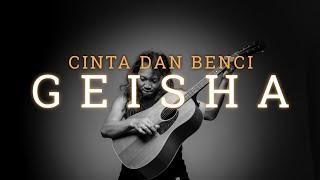 Download FELIX IRWAN | GEISHA - CINTA DAN BENCI
