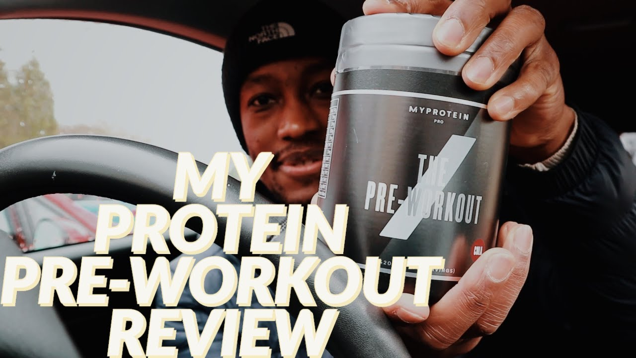 MY PROTEIN   THE PRE-WORKOUT REVIEW - YouTube
