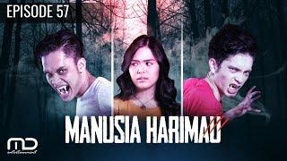 Manusia harimau - Episode 57