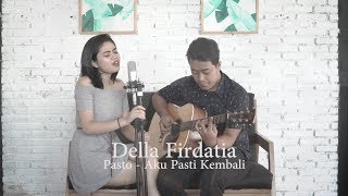 Aku Pasti Kembali - Della Firdatia  Live Cover Version