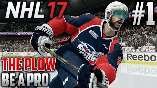 NHL 17 Be a Pro | The Plow (Defenseman) | EP1 | 290 POUND DEFENSEMAN