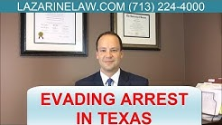 Evading Arrest Texas | A Felony Charge? Attorney Dan Lazarine