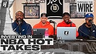 Investing In NBA Hot Takes | Through The Wire Podcast