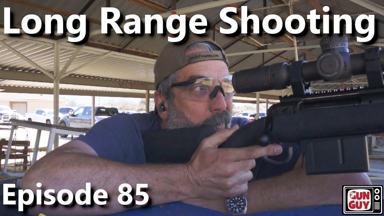 The Basics of Long Range Shooting - Episode 85