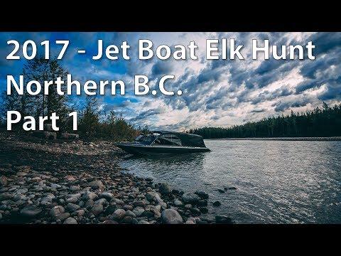 2017 - Jet Boat Elk Hunt Northern B.C.