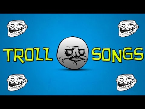 BEST TROLL SONGS (FOR MONTAGES, INTROS, OUTROS, ETC)