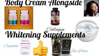 Body Cream Alongside Whitening Supplements Whitens  | Achieve That Porcelain Skin